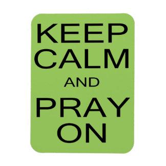 Guarde la calma y ruegue en el imán