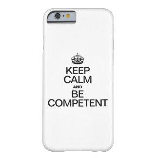 GUARDE LA CALMA Y SEA COMPETENTE FUNDA BARELY THERE iPhone 6