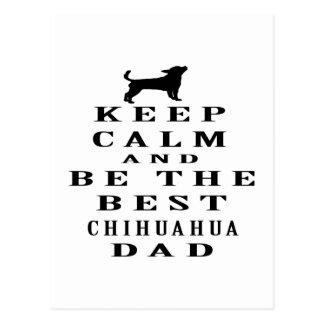 Guarde la calma y sea el mejor papá de la chihuahu postales