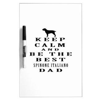 Guarde la calma y sea el mejor papá de Spinone Ita Tablero Blanco