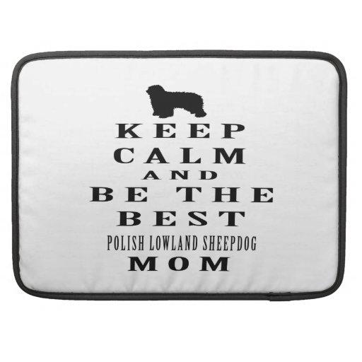 Guarde la calma y sea el mejor perro pastor polaco fundas para macbook pro