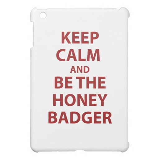 Guarde la calma y sea el tejón de miel