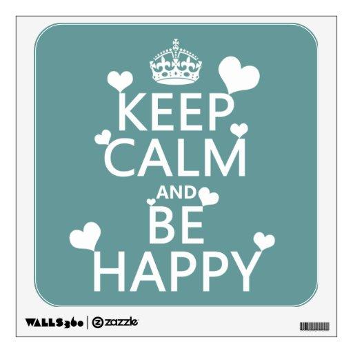 Guarde la calma y sea feliz (disponible en todos l