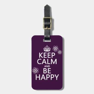 Guarde la calma y sea feliz (disponible en todos l etiqueta de equipaje