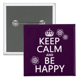 Guarde la calma y sea feliz (disponible en todos pin cuadrado