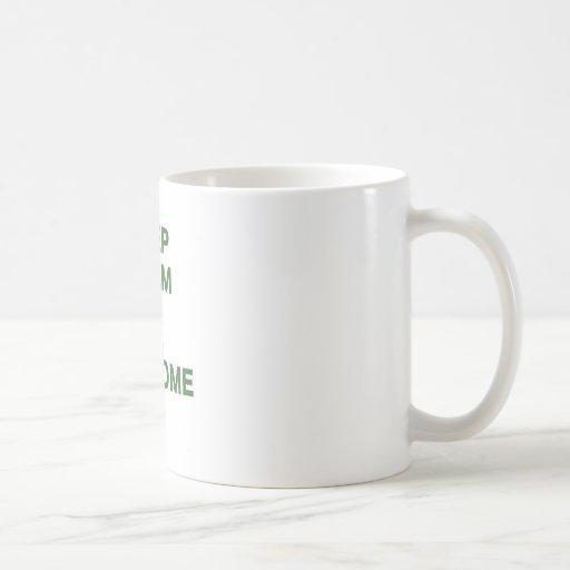 Guarde la calma y sea impresionante tazas
