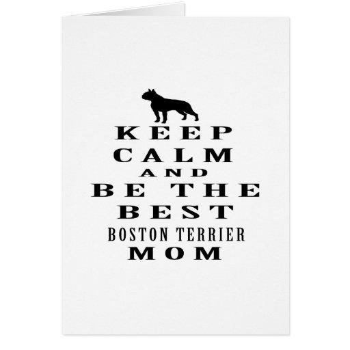 Guarde la calma y sea la mejor mamá de Boston Terr Tarjeta