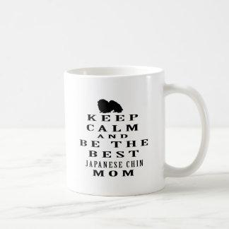 Guarde la calma y sea la mejor mamá de Chin del Taza Clásica