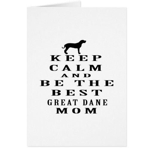 Guarde la calma y sea la mejor mamá de great dane tarjeta de felicitación