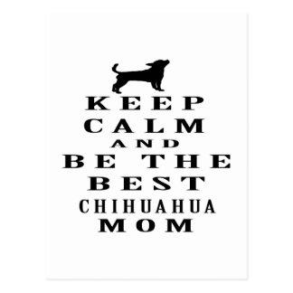 Guarde la calma y sea la mejor mamá de la chihuahu postales