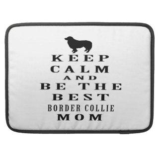 Guarde la calma y sea la mejor mamá del border col funda para macbooks