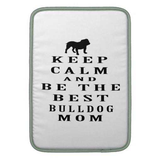 Guarde la calma y sea la mejor mamá del dogo fundas para macbook air