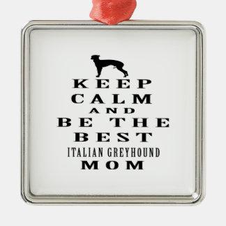 Guarde la calma y sea la mejor mamá del galgo adorno cuadrado plateado