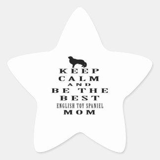 Guarde la calma y sea la mejor mamá del perro de pegatina en forma de estrella