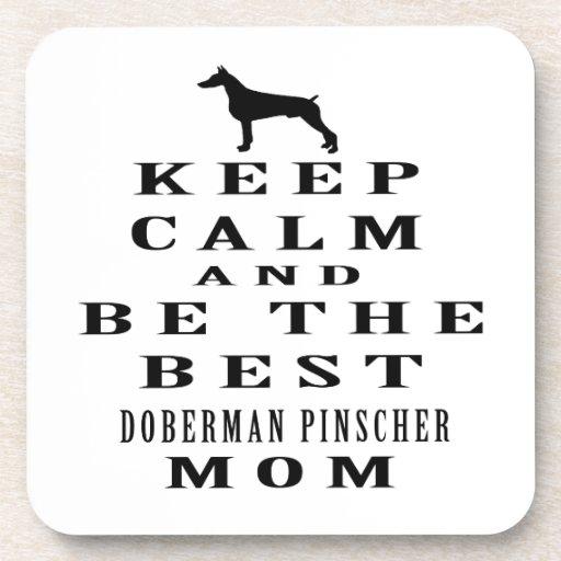 Guarde la calma y sea la mejor mamá del Pinscher d Posavasos De Bebidas