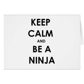 Guarde la calma y sea un Ninja Tarjeta De Felicitación