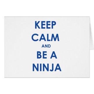 ¡Guarde la calma y sea un Ninja! Tarjeta De Felicitación