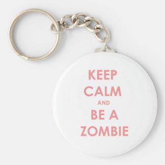 Guarde la calma y sea un zombi llavero redondo tipo pin