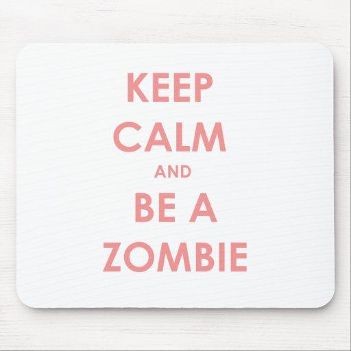 Guarde la calma y sea un zombi tapete de ratón