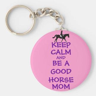 Guarde la calma y sea una buena mamá del caballo llavero redondo tipo pin