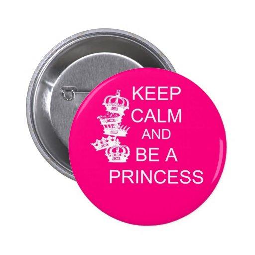 Guarde la calma y sea una princesa pin