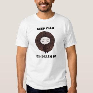 Guarde la calma y soñe encendido camisas