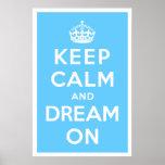 Guarde la calma y soñe encendido impresiones