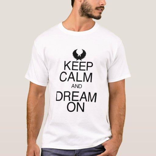 Guarde la calma y soñe encendido playera