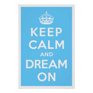 Guarde la calma y soñe encendido póster