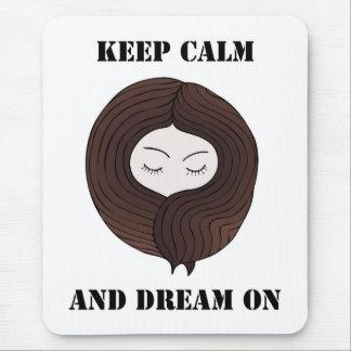 Guarde la calma y soñe encendido mousepad