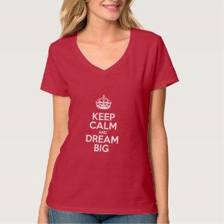 Guarde la calma y soñe grande - lema de motivación remera
