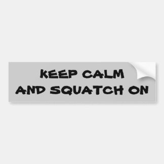Guarde la calma y Squatch encendido Etiqueta De Parachoque