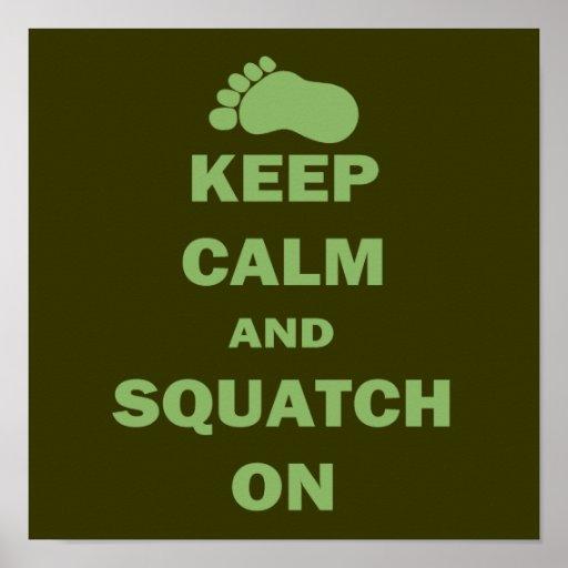 Guarde la calma y Squatch encendido Impresiones