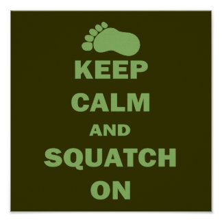 Guarde la calma y Squatch encendido Póster