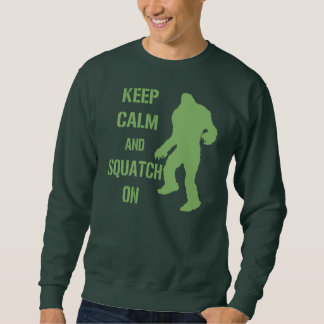 Guarde la calma y Squatch encendido Sudadera