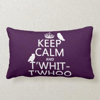 Guarde la calma y T Whit-T Whoo búhos cualquier Almohada