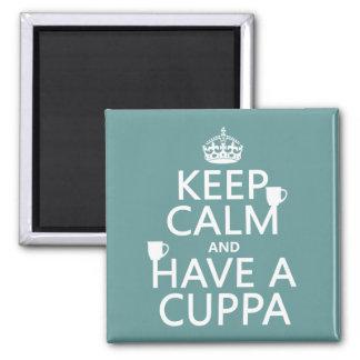 Guarde la calma y tenga un Cuppa - todos los color Imán Cuadrado