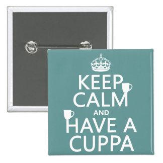 Guarde la calma y tenga un Cuppa - todos los color Pins