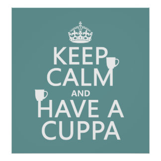 Guarde la calma y tenga un Cuppa - todos los color Póster