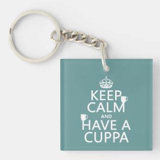 Guarde la calma y tenga un Cuppa - todos los Llavero Cuadrado Acrílico A Una Cara