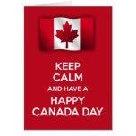 Guarde la calma y tenga un día feliz de Canadá Felicitación