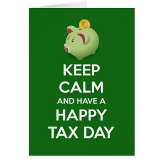 Guarde la calma y tenga un día feliz del impuesto tarjeta de felicitación