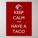Guarde la calma y tenga un poster del Taco