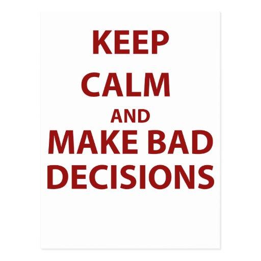 Guarde la calma y tome las malas decisiones postal