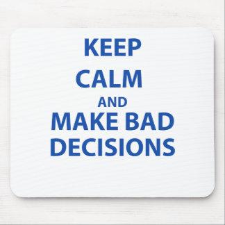 Guarde la calma y tome las malas decisiones tapetes de ratones