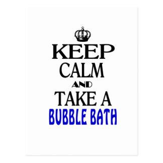 Guarde la calma y tome un baño de burbujas postales