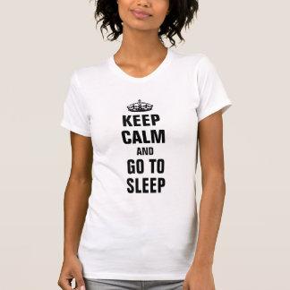 Guarde la calma y vaya a dormir playera