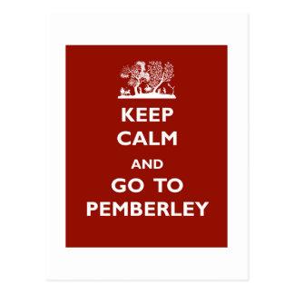 Guarde la calma y vaya a Pemberley Postales