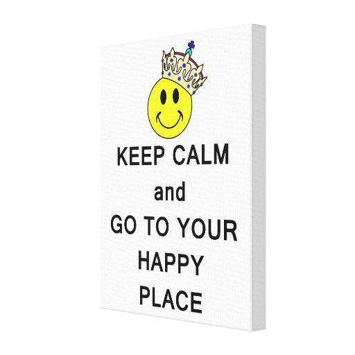 Guarde la calma y vaya a su lugar feliz impresion en lona