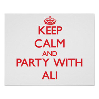 Guarde la calma y vaya de fiesta con Ali Posters